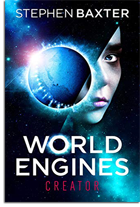 Stephen Baxter: World Engines: Creator (Book)