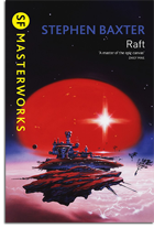Stephen Baxter: Raft SF Masterworks Edition (Book)